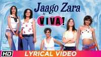 Hindi Song Lyrical 'Jaago Zara' Sung By Viva!
