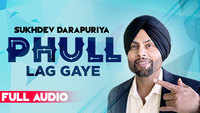 Latest Punjabi Song 'Phull Lag Gaye' Sung By Sukhdev Darapuria