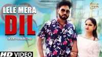 Latest Haryanvi Song 'Lele Mera Dil' Sung By SK Senty