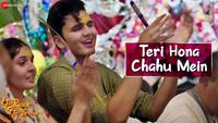P Se Pyaar F Se Faraar | Song - Teri Hona Chahu Mein