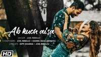Latest Hindi Song 'Ab Kuch Aisa' Sung By Joel Rebello