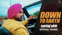 Latest Punjabi Song 'Down To Earth' (Teaser) Sung By Sartaj Virk
