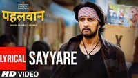 Pehlwaan | Song - Sayyare (Lyrical)