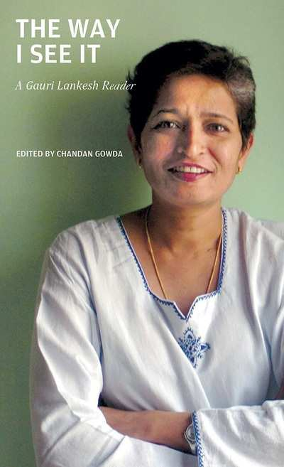 The making of a 'reader': Reading through Gauri Lankesh's writings seemed a way of coming to terms with an incomprehensible loss