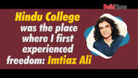 Imtiaz Ali: Hindu College was the place where I first experienced freedom