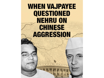 When Atal Bihari Vajpayee questioned Jawaharlal Nehru on Chinese aggression