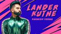 Latest Punjabi Song 'Lander Kutne' Featuring Parmish Verma