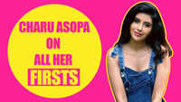 All My Firsts Ft. Charu Asopa |Exclusive|