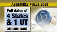 Assembly elections 2021: Poll dates of 4 States & 1 UT announced