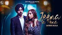Latest Punjabi Song 'Jeena Ta Pena' Sung By Satbir Aujla