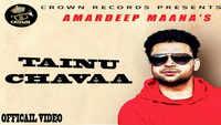 Latest Punjabi Song 'Tainu Chavaa' Sung By Amardeep Maana