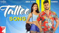 Latest Punjabi Song 'Tattoo' Sung By Nawab And Gima Ashi