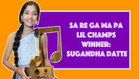 Sa Re Ga Ma Pa Lil Champs winner: Sugandha Datte talks about her journey