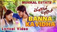 Murkal Estate | Song - Banna Kavidha (Lyrical)
