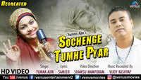 Latest Hindi Song 'Sochenge Tumhe Pyar' (Recreated) Sung By Yumna Ajin