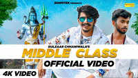 Latest Haryanvi Song 'Middle Class' Sung By Gulzaar Chhaniwala