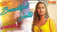 Chandigarh Amritsar Chandigarh | Song - Beautiful Jatti (Lyrical)