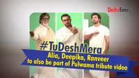 #TuDeshMera: Alia Bhatt, Deepika Padukone, Ranveer Singh to also be a part of Pulwama tribute video