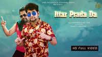 Latest Punjabi Song 'Ittar Prada Da' Sung By Sidharth Sid Featuring Yugg