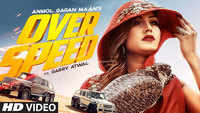 Latest Punjabi Song 'Overspeed' Sung By Anmol Gagan Maan Featuring Garry Atwal