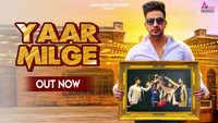 Latest Haryanvi Song 'Yaar Milge' Sung By Raj Mawer