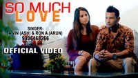 Latest Bhojpuri Song 'So Much Love' Sung By A Vin And Ron A