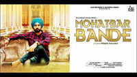 Latest Punjabi Song 'Mohatbar Bande' Sung By Dilawar Dhaliwal