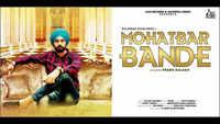 Latest Punjabi Song 'Mohatbar Bande' Sung By Dilawar Dhaliwal