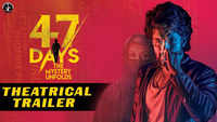 47 Days - Official Trailer
