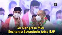 Ex-Congress MLA Sushanta Borgohain joins BJP