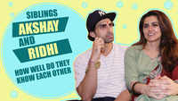 How well do you know each other ft. Siblings Ridhi and Akshay Dogra
