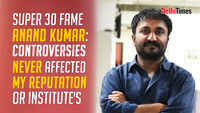 Super 30 fame Anand Kumar: Controversies never affected my reputation or institutes