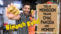Himansh Kohli: Delhi monsoon means chai, pakode and momos