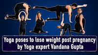 Yoga poses to lose post-pregnancy weight by Yoga Expert Vandana Gupta