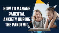 #MindfulParenting: Managing parental anxiety during the pandemic