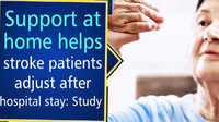 Support at home helps stroke patients adjust after hospital stay: Study