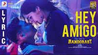 Bandobast | Song - Hey Amigo (Lyrical)