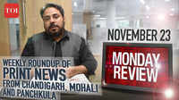 Monday Review: TOI's weekly roundup of print news from Chandigarh, Mohali, and Panchkula