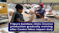 Tripura bamboo sticks incense production gradually reviving after Centre hikes import duty