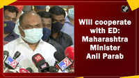 Will cooperate with ED: Maharashtra Minister Anil Parab