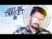 Latest Punjabi Song 'Jatt De Target' Sung By Singh Hero