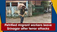 Petrified migrant workers leave Srinagar after terror attacks