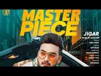 Latest Punjabi Song 'Master Piece' Sung By Jigar Featuring Gurlej Akhtar