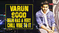 Varun Sood: Delhi has a very chill vibe to it