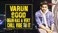 Varun Sood: Delhi has a very chill vibe to it