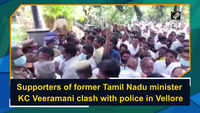 Supporters of former Tamil Nadu minister KC Veeramani clash with police in Vellore