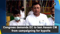 Congress demands EC to ban Assam CM from campaigning for bypolls
