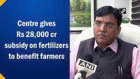 Centre gives Rs 28,000 cr subsidy on fertilizers to benefit farmers