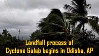 Landfall process of Cyclone Gulab begins in Odisha, AP