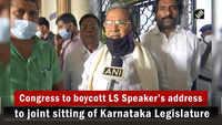 Congress to boycott LS Speaker's address to joint sitting of Karnataka Legislature